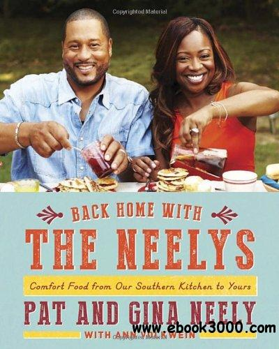 Back Home with the Neelys: Comfort Food from Our Southern Kitchen to Yours free download