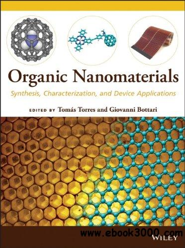 Organic Nanomaterials: Synthesis, Characterization, and Device Applications free download