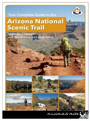 Your Complete Guide to the Arizona National Scenic Trail free download