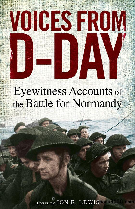 Voices from D-Day: Eyewitness Accounts from the Battle for Normandy free download
