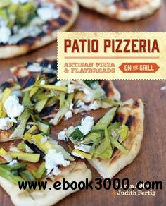 Patio Pizzeria: Artisan Pizza and Flatbreads on the Grill free download