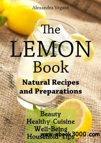 The Lemon Book - Natural Recipes and Preparations free download