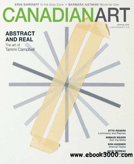 Canadian Art - Spring 2014 free download