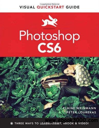 Photoshop CS6: Visual Quickstart Guide free download