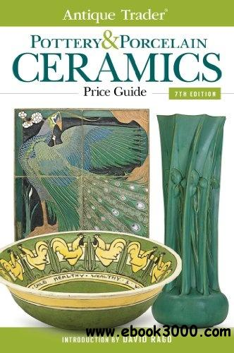 Antique Trader Pottery & Porcelain Ceramics Price Guide, 7th Edition free download