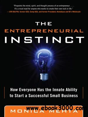 The Entrepreneurial Instinct: How Everyone Has the Innate Ability to Start a Successful Small Business free download