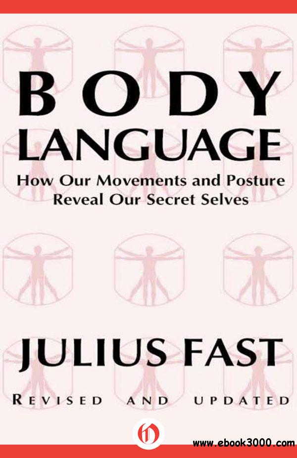 Body Language: How Our Movements and Posture Reveal Our Secret Selves free download