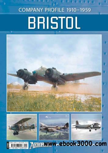 Bristol: Company Profile 1910-1959 (Aeroplane Company Profile) free download