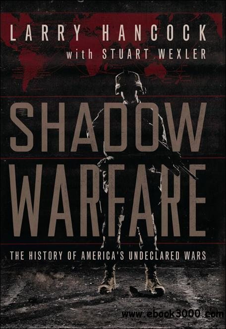 Shadow Warfare: The History of America's Undeclared Wars free download