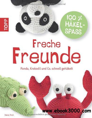 Freche Freunde: Panda, Elefant & Co. schnell gehakelt free download