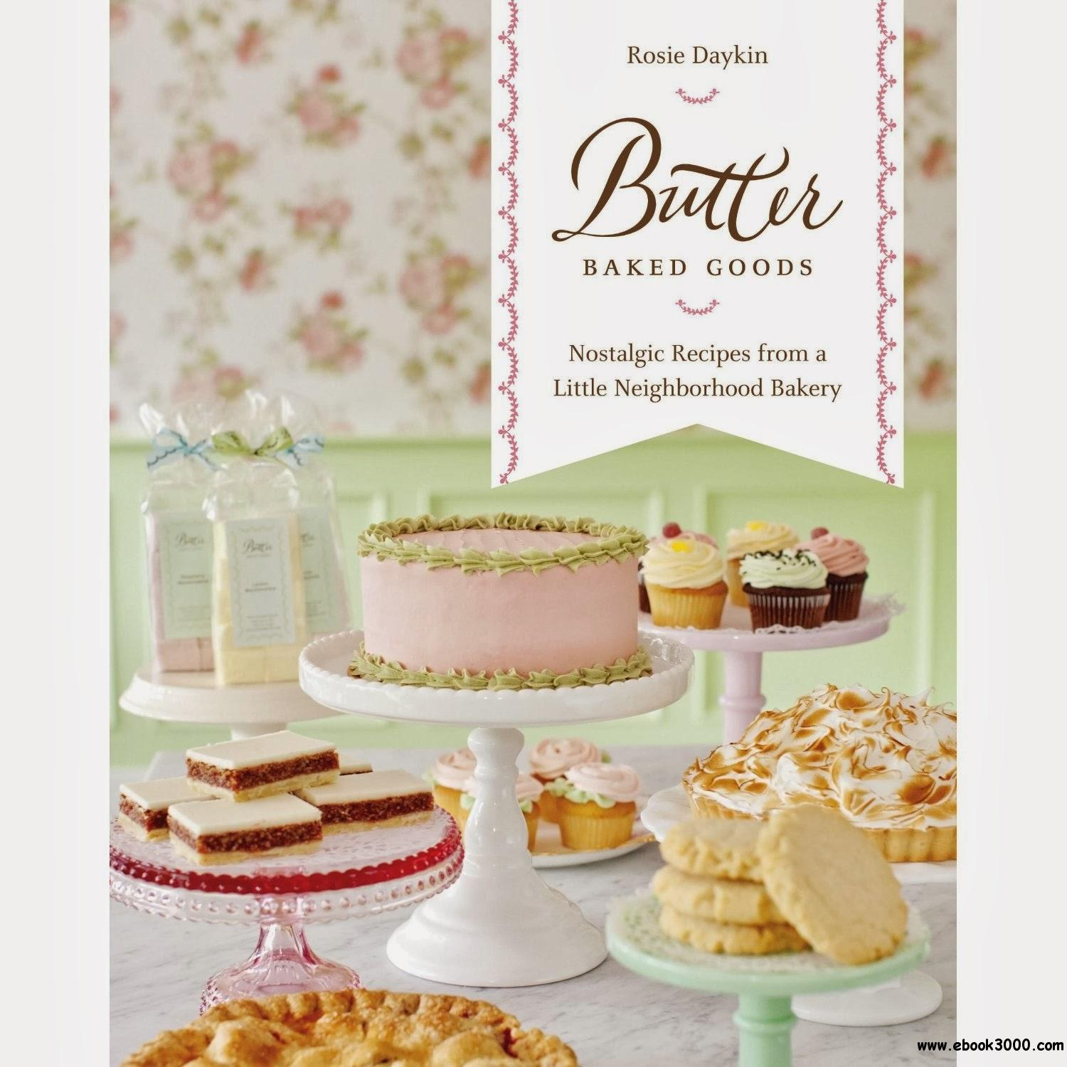 Butter Baked Goods: Nostalgic Recipes From a Little Neighborhood Bakery download dree