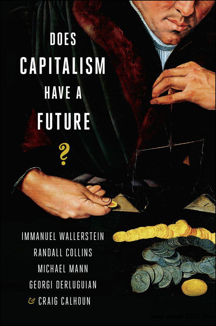 Does Capitalism Have a Future? free download