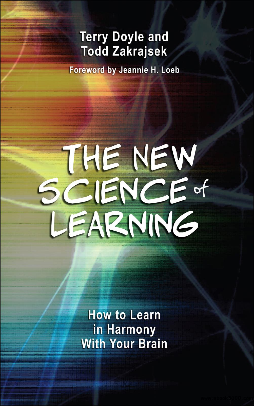 The New Science of Learning: How to Learn in Harmony With Your Brain free download