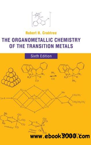 The Organometallic Chemistry of the Transition Metals 6 edition free download