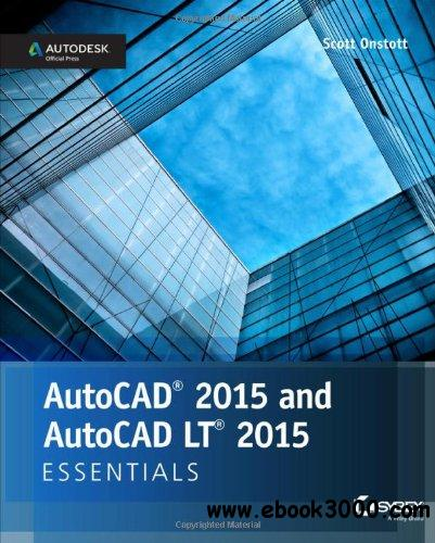 AutoCAD 2015 and AutoCAD LT 2015 Essentials: Autodesk Official Press free download