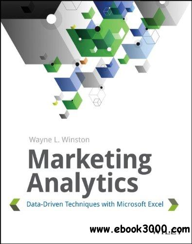 Marketing Analytics: Data-driven Techniques with Microsoft Excel free download
