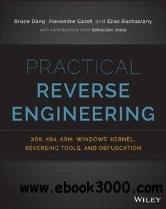 Practical Reverse Engineering: x86, x64, ARM, Windows Kernel, Reversing Tools, and Obfuscation free download