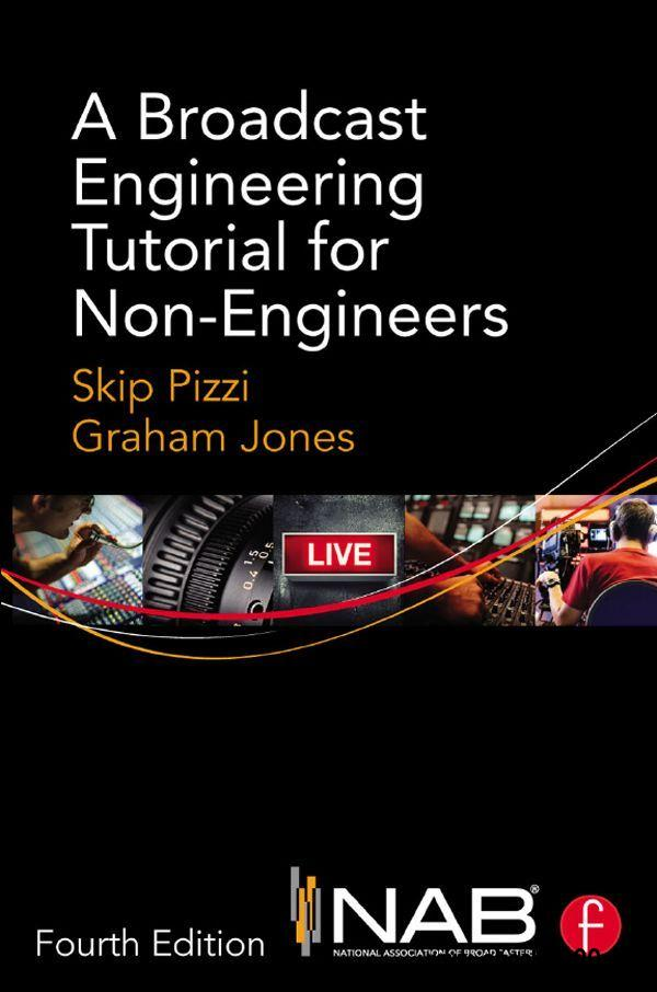 A Broadcast Engineering Tutorial for Non-Engineers, 4 edition free download