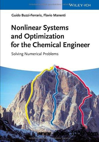 Nonlinear Systems and Optimization for the Chemical Engineer: Solving Numerical Problems free download