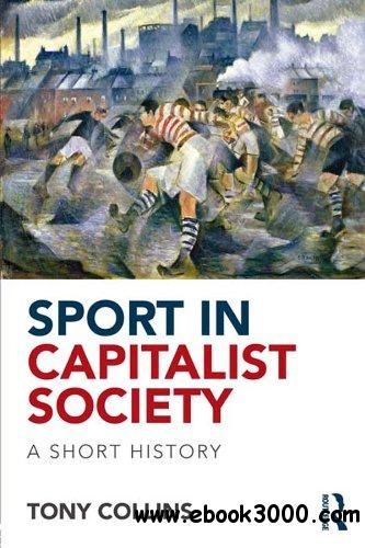 Sport in a Capitalist Society: A Short History free download