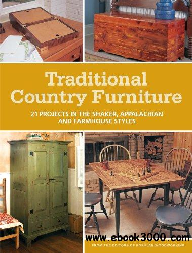 Traditional Country Furniture: 21 Projects in the Shaker, Appalachian and Farmhouse Styles free download