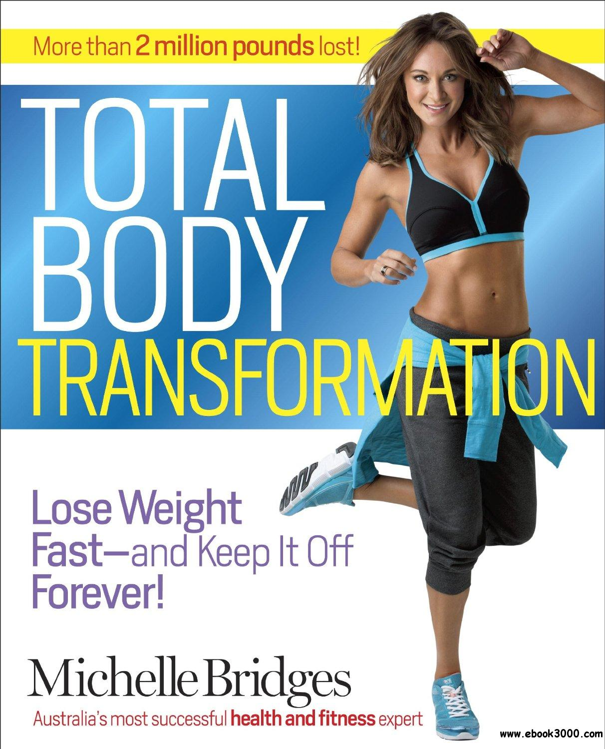 Total Body Transformation: Lose Weight Fast-and Keep It Off Forever! free download