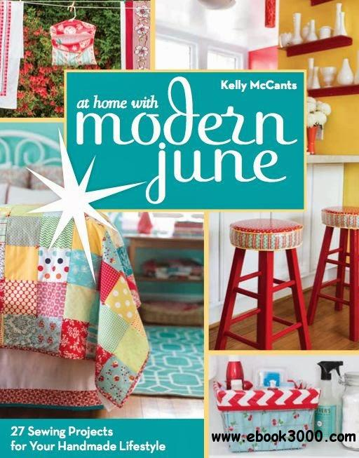 At Home with Modern June: 27 Sewing Projects for Your Handmade Lifestyle free download