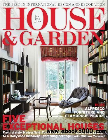 House & Garden Magazine June 2014 free download