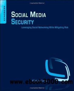 Social Media Security: Leveraging Social Networking While Mitigating Risk free download