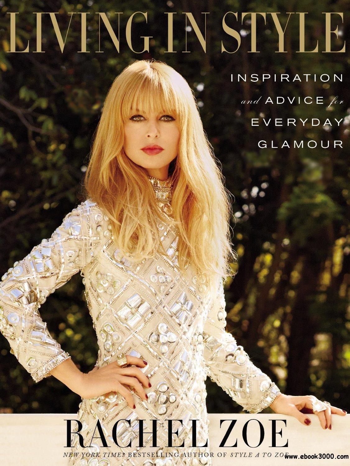 Living in Style: Inspiration and Advice for Everyday Glamour free download