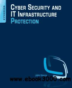 Cyber Security and IT Infrastructure Protection free download