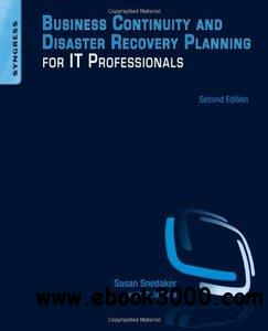 Business Continuity and Disaster Recovery Planning for IT Professionals 2nd edition free download