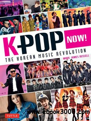 K-Pop Now!: The Korean Music Revolution free download