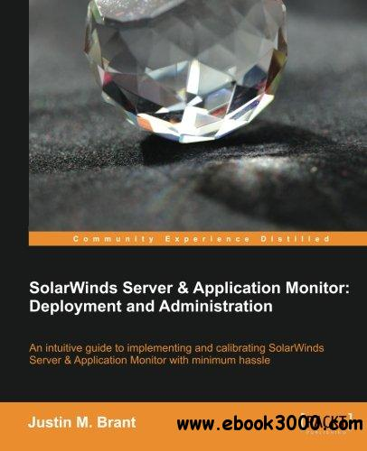 SolarWinds Server & Application Monitor: Deployment and Administration free download