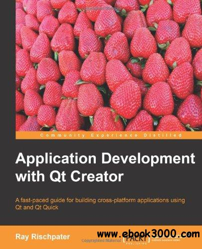Application Development with Qt Creator free download