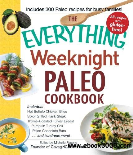 The Everything Weeknight Paleo Cookbook free download
