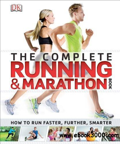 The Complete Running and Marathon Book free download