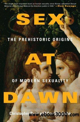 Sex at Dawn: The Prehistoric Origins of Modern Sexuality free download