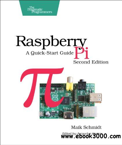 Raspberry Pi: A Quick-Start Guide, 2nd edition free download