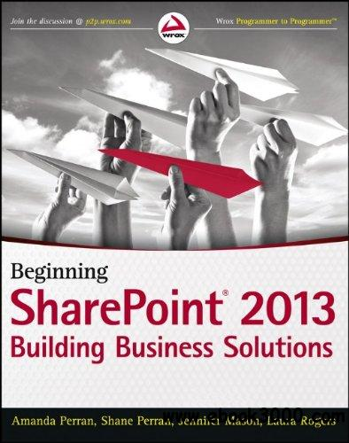 Beginning SharePoint 2013: Building Business Solutions free download
