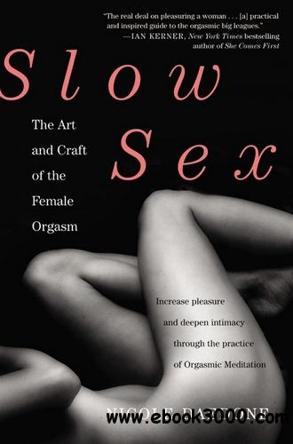 Slow Sex: The Art and Craft of the Female Orgasm free download