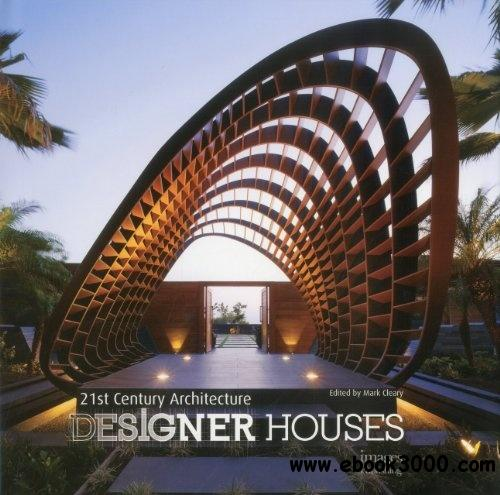 21st Century Architecture: Designer Houses free download