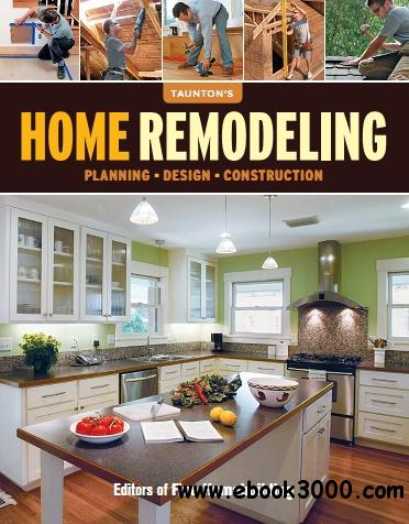 Home Remodeling: Planning, Design, Construction free download