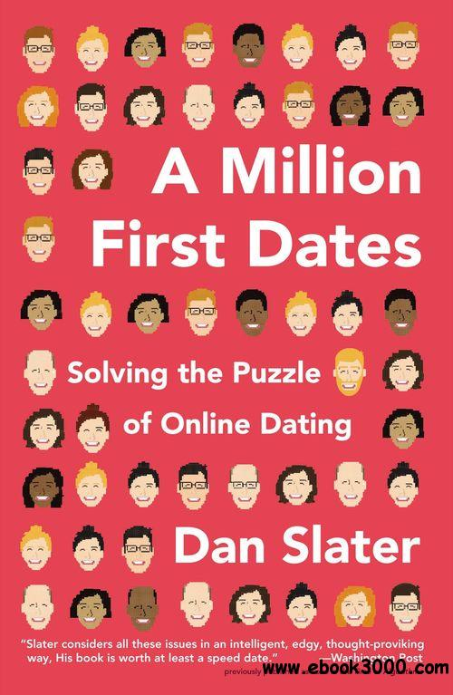A Million First Dates: Solving the Puzzle of Online Dating free download
