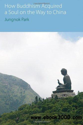 How Buddhism Acquired a Soul on the Way to China free download