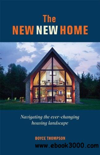 The New New Home: Getting the house of your dreams with your eyes wide open free download