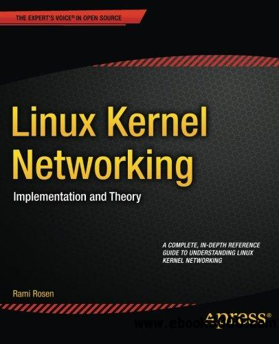 Linux Kernel Networking: Implementation and Theory free download