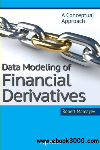 Data Modeling of Financial Derivatives: A Conceptual Approach free download