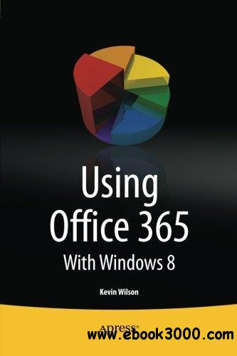 Using Office 365: With Windows 8 free download