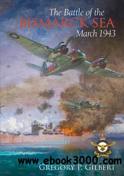 The Battle of the Bismarck Sea, March 1943 free download
